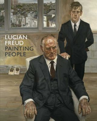 Lucian Freud: Painting People 9780300182569