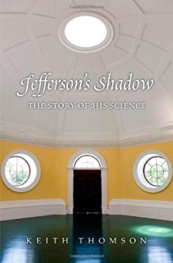 Jefferson's Shadow: The Story of His Science 9780300184037
