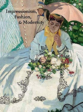 Impressionism, Fashion, and Modernity 9780300184518