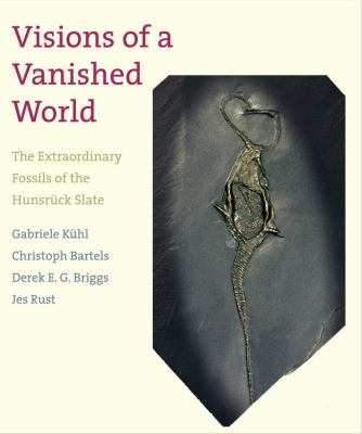 Visions of a Vanished World: The Extraordinary Fossils of the Hunsruck Slate 9780300184600
