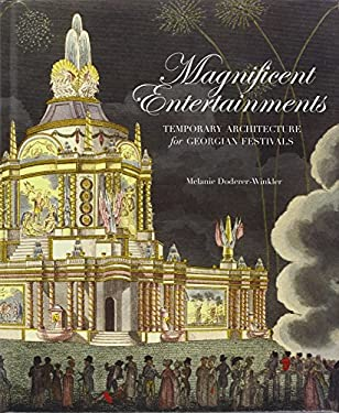 Magnificent Entertainments : Temporary Architecture for Georgian Festivals