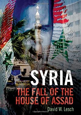 Syria: The Fall of the House of Assad 9780300186512