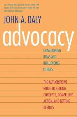 Advocacy: Championing Ideas and Influencing Others 9780300188134
