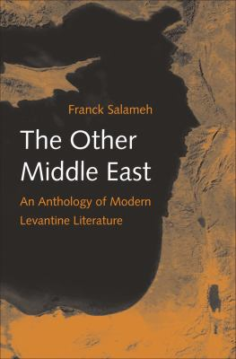 The Other Middle East: An Anthology of Modern Levantine Literature