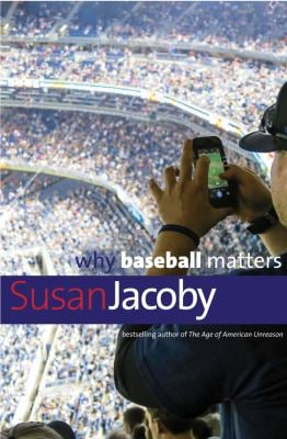 Why Baseball Matters (Why X Matters Series)