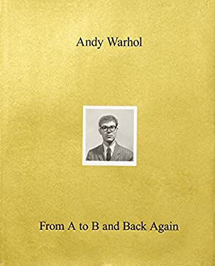 Andy WarholFrom A to B and Back Again