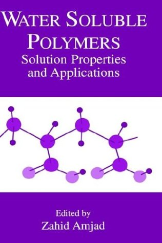 Water-Soluble Polymers: Solution Properties and Applications 9780306459313