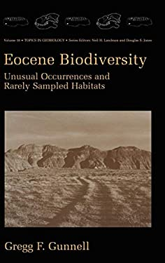 Eocene Biodiversity: Unusual Occurrences and Rarely Sampled Habitats 9780306465284