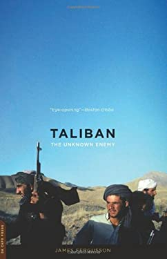 Taliban: The Unknown Enemy 9780306820779