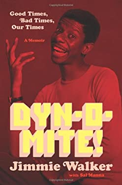 Dyn-O-Mite!: Good Times, Bad Times, Our Times--A Memoir 9780306820830