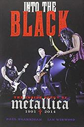 Into the Black: The Inside Story of Metallica (1991-2014) 22457960