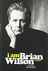 I Am Brian Wilson: A Memoir 23346708