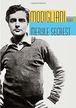 Modigliani: A Life 9780307263681