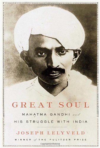 Great Soul: Mahatma Gandhi and His Struggle with India 9780307269584