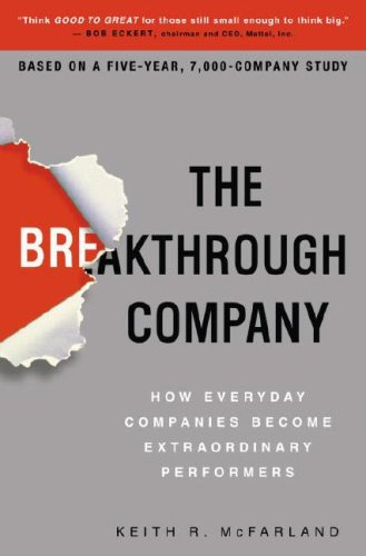 The Breakthrough Company: How Everyday Companies Become Extraordinary Performers 9780307352187