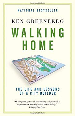 Walking Home: The Life and Lessons of a City Builder 9780307358158