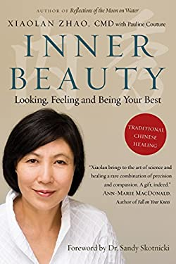 Inner Beauty: Looking, Feeling and Being Your Best Through Traditional Chinese Healing 9780307358813