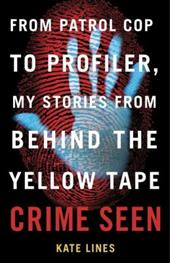 Crime Seen: From Patrol Cop to Profiler, My Stories from Behind the Yellow Tape 23766247