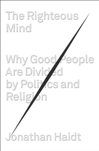 The Righteous Mind: Why Good People Are Divided by Politics and Religion 9780307377906