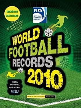 World Football Records 2010 (Spanish) 9780307393432