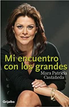 Mi Encuentro Con los Grandes = My Encounter with the Great