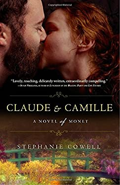 Claude & Camille: A Novel of Monet 9780307463227
