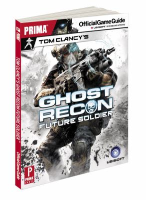 Tom Clancy's Ghost Recon Future Soldier 9780307469670