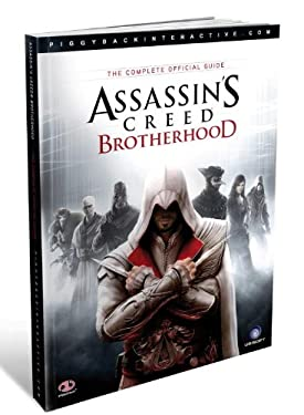 Assassin's Creed: Brotherhood: The Complete Official Guide [With Poster] 9780307469694