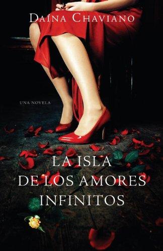 La Isla de los Amores Infinitos = The Island of Eternal Love 9780307475831