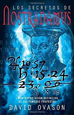 Los Secretos de Nostradamus: La Interpretacion 9780307475862