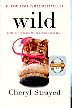 Wild: From Lost to Found on the Pacific Crest Trail (Vintage) 9780307476074