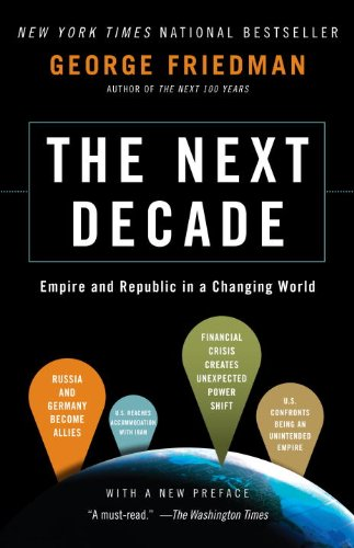 The Next Decade: Empire and Republic in a Changing World 9780307476395