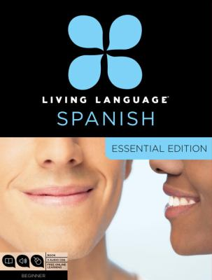 Living Language Spanish, Essential Edition: Beginner [With Book(s)] 9780307478580