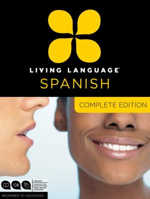 Living Language Spanish, Complete Edition: Beginner to Advanced [With Book(s)] 9780307478597