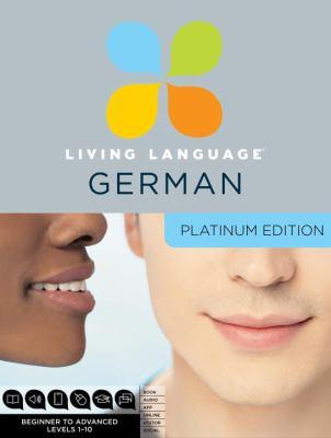 Living Language German, Platinum Edition: Beginner to Advanced Levels 1-10 [With 3 Paperbacks] 9780307479105