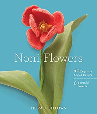 Noni Flowers: 40 Exquisite Knitted Flowers 9780307586711