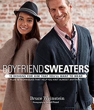 Boyfriend Sweaters: 19 Designs for Him That You'll Want to Wear 9780307587121