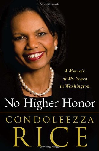 No Higher Honor: A Memoir of My Years in Washington 9780307587862