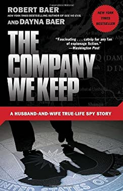 The Company We Keep: A Husband-And-Wife True-Life Spy Story 9780307588159