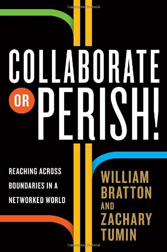 Collaborate or Perish!: Reaching Across Boundaries in a Networked World 9780307592392