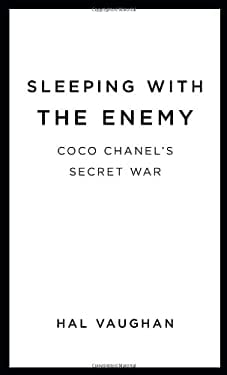 Sleeping with the Enemy: Coco Chanel's Secret War 9780307592637