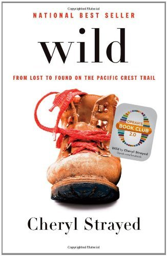 Wild: From Lost to Found on the Pacific Crest Trail 9780307592736