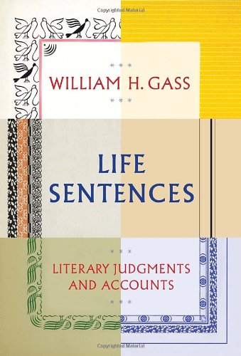 Life Sentences: Literary Judgments and Accounts 9780307595843