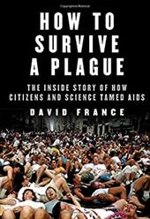 How to Survive a Plague: The Inside Story of How Citizens and Science Tamed AIDS 23069139