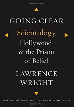 Going Clear: Scientology, Hollywood, and the Prison of Belief 9780307700667