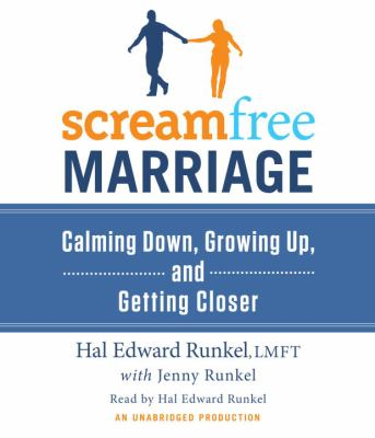 Screamfree Marriage: Calming Down, Growing Up, and Getting Closer 9780307712585