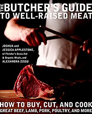 The Butcher's Guide to Well-Raised Meat: How to Buy, Cut, and Cook Great Beef, Lamb, Pork, Poultry, and More 9780307716620