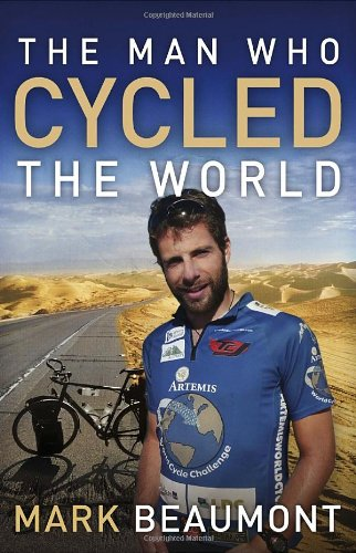 The Man Who Cycled the World 9780307716651