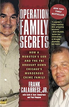 Operation Family Secrets: How a Mobster's Son and the FBI Brought Down Chicago's Murderous Crime Family 9780307717733