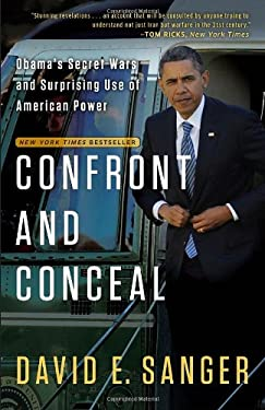 Confront and Conceal : Obama's Secret Wars and Surprising Use of American Power